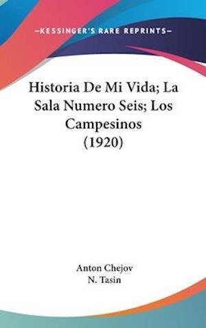 Historia de Mi Vida; La Sala Numero Seis; Los Campesinos (1920) af Anton Chejov