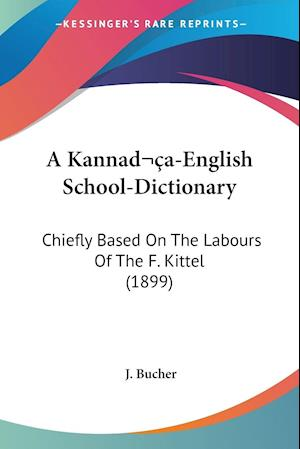 A Kannada-English School-Dictionary af J. Bucher