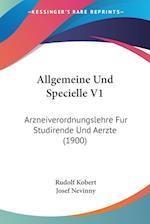 Allgemeine Und Specielle V1 af Rudolf Kobert