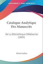 Catalogue Analytique Des Manuscrits af Alcius Ledieu