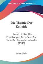 Die Theorie Der Kolloide af Arthur Muller