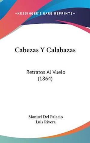 Cabezas y Calabazas af Manuel Del Palacio, Luis Rivera