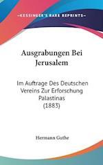Ausgrabungen Bei Jerusalem af Hermann Guthe
