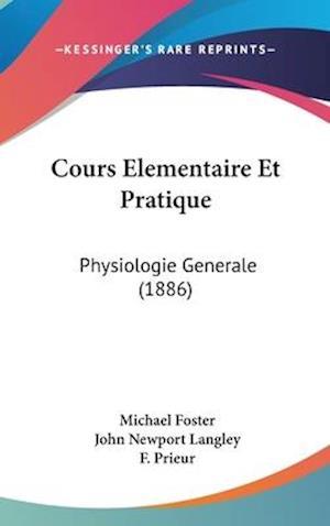 Cours Elementaire Et Pratique af Michael Foster, John Newport Langley