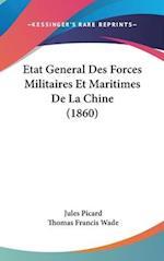 Etat General Des Forces Militaires Et Maritimes de La Chine (1860) af Jules Picard, Thomas Francis Wade