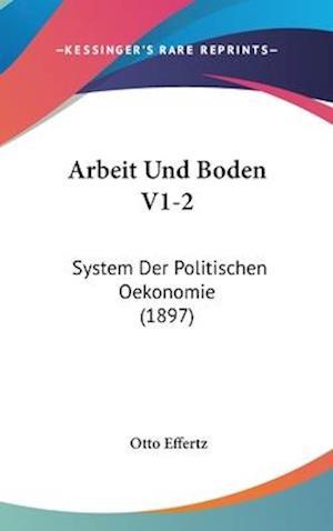 Arbeit Und Boden V1-2 af Otto Effertz