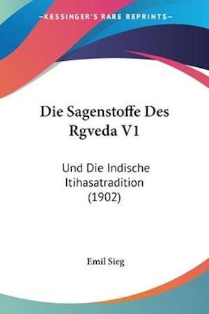 Die Sagenstoffe Des Rgveda V1 af Emil Sieg