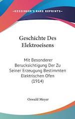 Geschichte Des Elektroeisens af Oswald Meyer