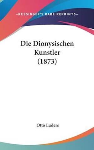 Die Dionysischen Kunstler (1873) af Otto Luders