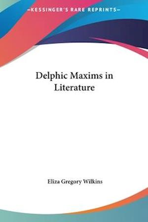 Delphic Maxims in Literature af Eliza Gregory Wilkins