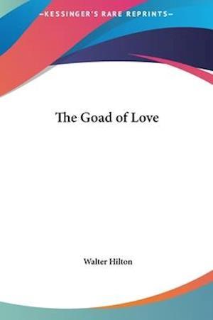The Goad of Love af Walter Hilton