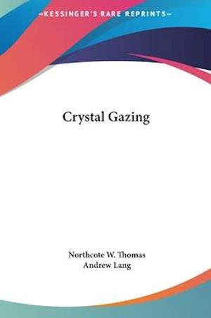 Crystal Gazing af Andrew Lang, Northcote W. Thomas