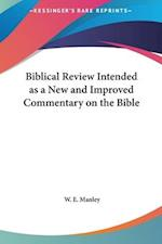 Biblical Review Intended as a New and Improved Commentary on the Bible af W. E. Manley