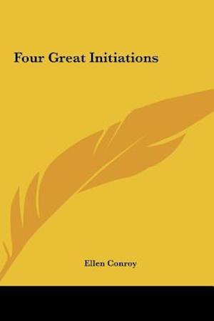 Four Great Initiations af Ellen Conroy