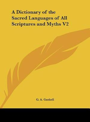 A Dictionary of the Sacred Languages of All Scriptures and Myths V2 af G. a. Gaskell