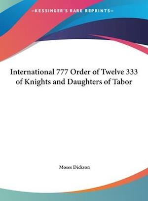 International 777 Order of Twelve 333 of Knights and Daughters of Tabor af Moses Dickson