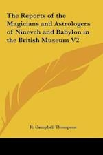 The Reports of the Magicians and Astrologers of Nineveh and Babylon in the British Museum V2 af R. Campbell Thompson