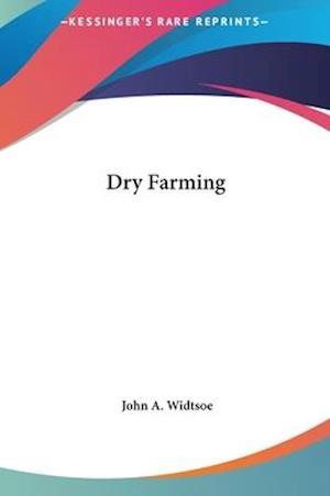 Dry Farming af John a. Widtsoe