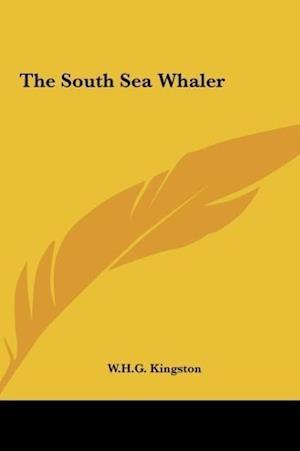 The South Sea Whaler af W. H. G. Kingston
