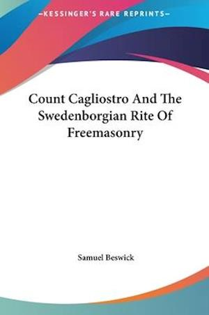 Count Cagliostro and the Swedenborgian Rite of Freemasonry af Samuel Beswick