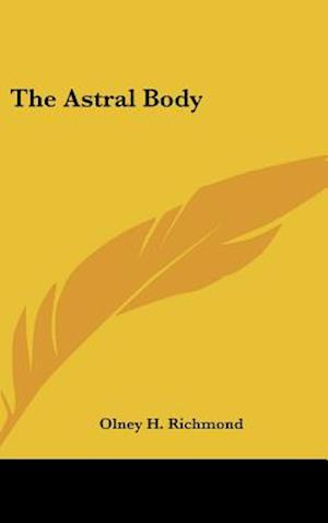The Astral Body af Olney H. Richmond
