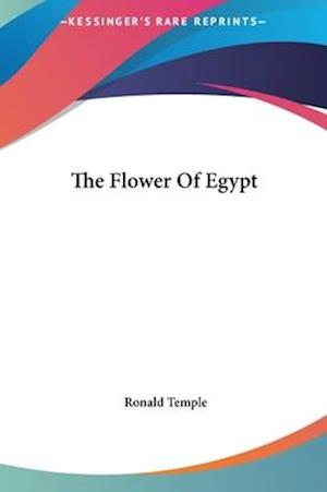 The Flower of Egypt af Ronald Temple