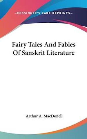Fairy Tales and Fables of Sanskrit Literature af Arthur A. MacDonell