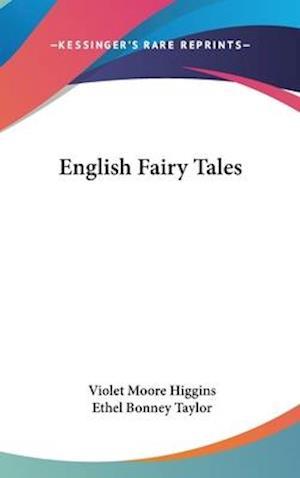 English Fairy Tales af Violet Moore Higgins