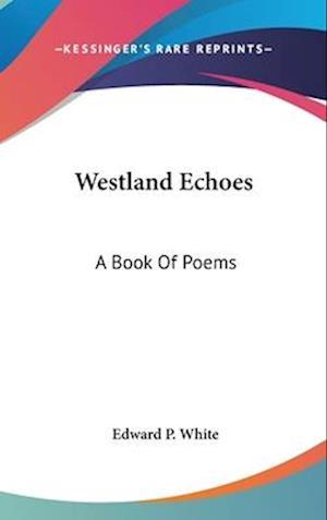 Westland Echoes af Edward P. White