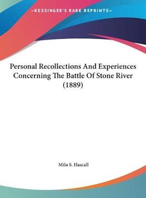 Personal Recollections and Experiences Concerning the Battle of Stone River (1889) af Milo S. Hascall