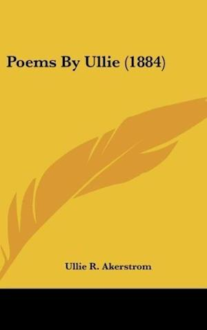 Poems by Ullie (1884) af Ullie R. Akerstrom
