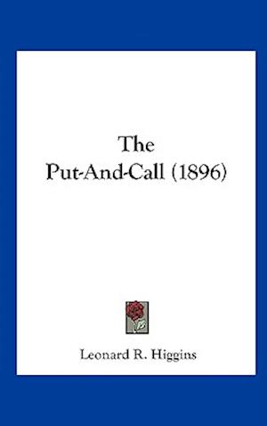 The Put-And-Call (1896) af Leonard R. Higgins