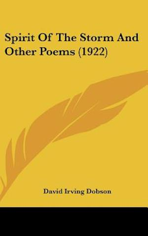 Spirit of the Storm and Other Poems (1922) af David Irving Dobson