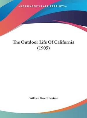 The Outdoor Life of California (1905) af William Greer Harrison