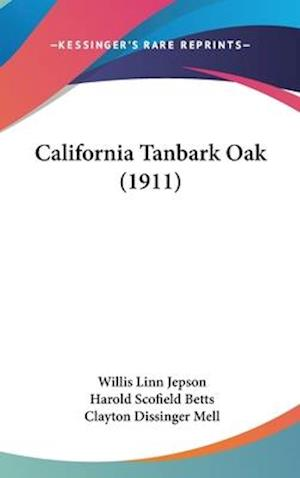 California Tanbark Oak (1911) af Harold Scofield Betts, Clayton Dissinger Mell, Willis Linn Jepson