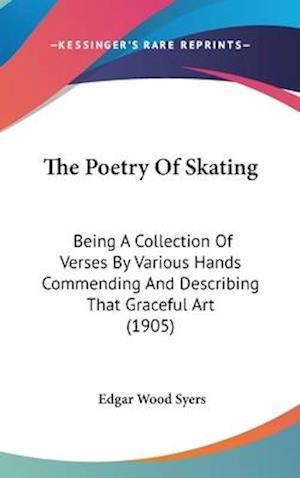 The Poetry of Skating af Edgar Wood Syers