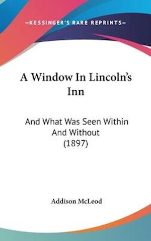 A Window in Lincoln's Inn af Addison Mcleod