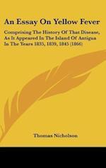An Essay on Yellow Fever af Thomas Nicholson