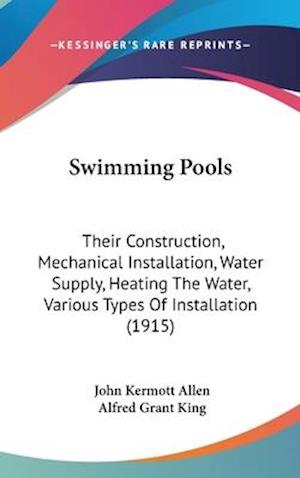 Swimming Pools af Alfred Grant King, John Kermott Allen