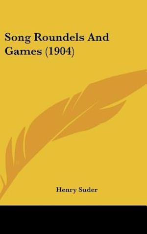 Song Roundels and Games (1904) af Henry Suder