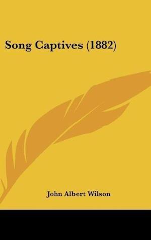 Song Captives (1882) af John Albert Wilson