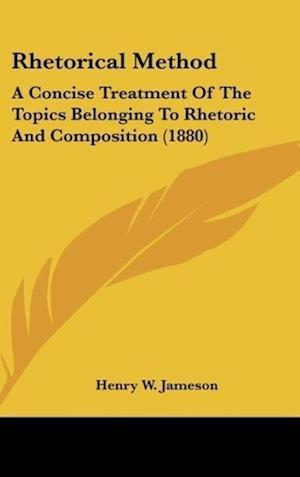 Rhetorical Method af Henry W. Jameson