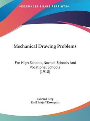 Mechanical Drawing Problems af Emil Fritjoff Kronquist, Edward Berg