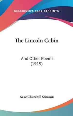 The Lincoln Cabin af Saxe Churchill Stimson
