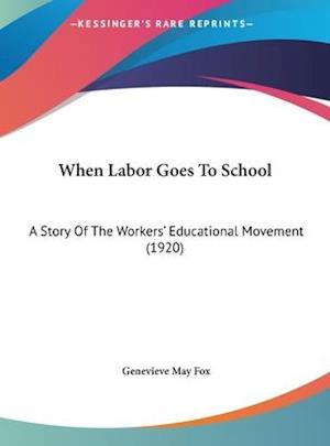 When Labor Goes to School af Genevieve May Fox