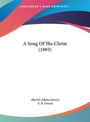 A Song of the Christ (1893) af Harriet Adams Sawyer