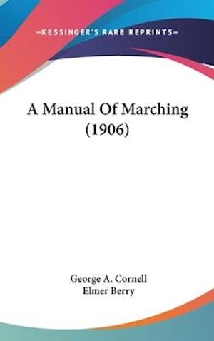 A Manual of Marching (1906) af George A. Cornell