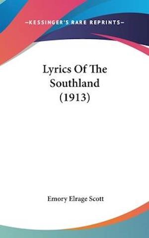 Lyrics of the Southland (1913) af Emory Elrage Scott