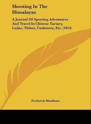 Shooting in the Himalayas af Frederick Markham