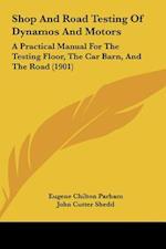 Shop and Road Testing of Dynamos and Motors af John Cutter Shedd, Eugene Chilton Parham